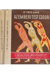 Az emberi test csodái I-II. - Kahn,Fritz Dr. - Régikönyvek