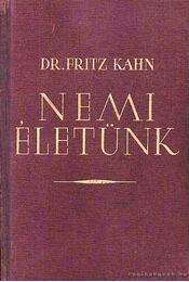 Nemi életünk - Kahn,Fritz Dr. - Régikönyvek