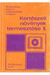 Kertészeti növények termesztése II. - Kaiser Géza - Régikönyvek