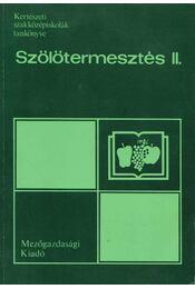 Szőlőtermesztés II. - Kaiser Géza - Régikönyvek
