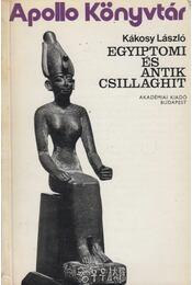Egyiptomi és antik csillaghit - Kákosy László - Régikönyvek