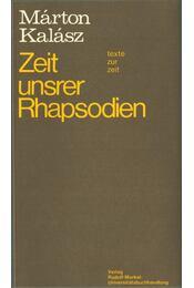 Zeit unsrer Rhapsodien - Kalász Márton - Régikönyvek