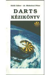 Darts kézikönyv - Káldi Gábor, Miskolczi Péter dr. - Régikönyvek