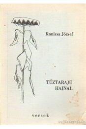 Tűzrajú hajnal (dedikált) - Kanizsa József - Régikönyvek