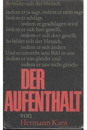 Der Aufenthalt - Kant, Hermann - Régikönyvek