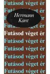 Futásod véget ér - Kant, Hermann - Régikönyvek