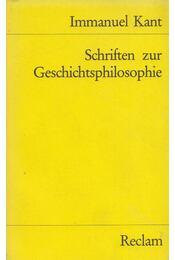 Schriften zur Geschichtsphilosophie - Kant, Immanuel - Régikönyvek