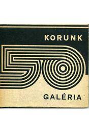 Korunk Galéria 50 - Kántor Lajos, Ritoók János - Régikönyvek