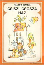 Csiszi-csosza ház - Kántor Zsuzsa - Régikönyvek
