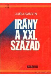 Irány a XXI. század - Kanyin, Jurij - Régikönyvek
