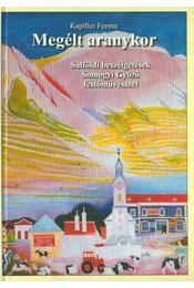 Megélt aranykor - Kapiller Ferenc - Régikönyvek