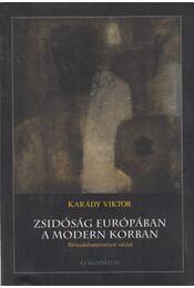 Zsidóság Európában a Modern Korban - Karády Viktor - Régikönyvek