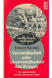 Vermeidbarkeit oder Unvermeidbarkeit des Krieges - Kardelj, Edvard - Régikönyvek