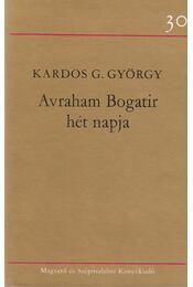 Avraham Bogatir hét napja - Kardos G. György - Régikönyvek