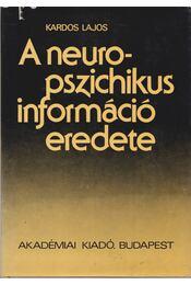 A neuropszichikus információ eredete - Kardos Lajos - Régikönyvek