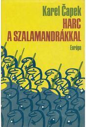 Harc a szalamandrákkal - Karel Capek - Régikönyvek