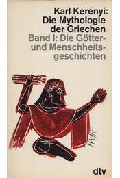 Die Mythologie der Griechen Band I. - Karl Kerényi - Régikönyvek