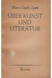 Über Kunst und Literatur - Karl Marx, Friedrich Engels, Lenin - Régikönyvek