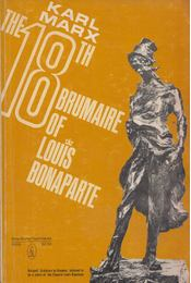 The Eighteenth Brumaire of Louis Bonaparte - Karl Marx - Régikönyvek