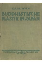 Buddhistische Plastik in Japan - Karl With - Régikönyvek