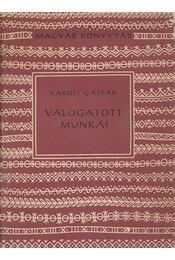 Károli Gáspár válogatott munkái - Károli Gáspár - Régikönyvek