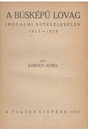 A búsképű lovag - Kárpáti Aurél - Régikönyvek