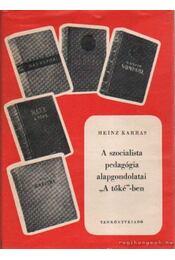 A szocialista pedagógia alapgondolatai A tőké-ben - Karras, Heinz - Régikönyvek