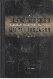 Az ellenforradalmi rendszer gazdasági helyzete és politikája Magyarországon 1924-1926 - Karsai Elek - Régikönyvek