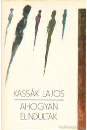 Ahogyan elindultak - Kassák Lajos - Régikönyvek