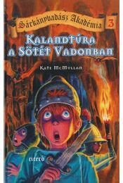 Kalandtúra a Sötét Vadonban - Kate McMullen - Régikönyvek