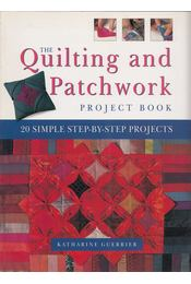 The Quilting and Patchwork Project Book - Katharine Guerrier - Régikönyvek