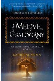 A medve és a csalogány - Katherine Arden - Régikönyvek