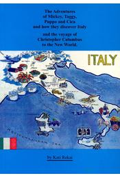 The Adventures of Mickey, Taggy, Puppo and Cica and how they discover Italy and the voyage of Christopher Colombus to the New World - Kati, Rekai - Régikönyvek