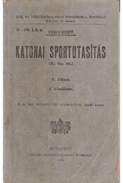 Katonai sportutasítás. 2. füzet. A közelharc. (Tervezet.) - Régikönyvek