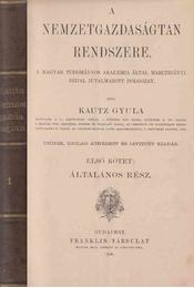 A nemzetgazdaságtan rendszere I. - Kautz Gyula - Régikönyvek