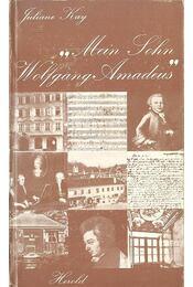 Mein Sohn Wolfgang Amadeus - KAY, JULIANE - Régikönyvek