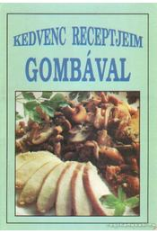 Kedvenc receptjeim gombával - Régikönyvek