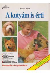 A kutyám is érti - Kejcz, Yvonne - Régikönyvek