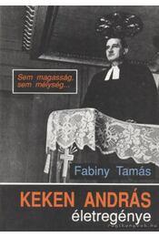 Keken András életregénye (dedikált) - Fabiny Tamás - Régikönyvek