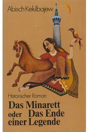 Das Minarett oder das Ende einer Legende - Kekilbajev, Ebis - Régikönyvek