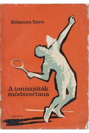 A teniszjáték módszertana - Kelemen Imre - Régikönyvek