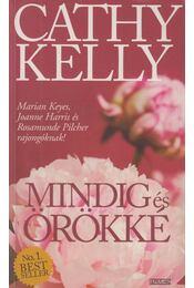 Mindig és örökké - Kelly, Cathy - Régikönyvek