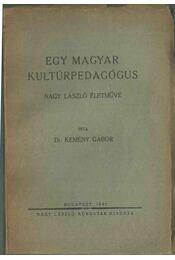 Egy magyar kultúrpedagógus - Kemény Gábor - Régikönyvek
