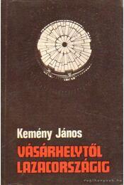 Vásárhelytől Lazacországig - Kemény János - Régikönyvek