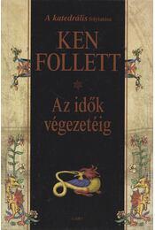 Az idők végezetéig - Ken Follett - Régikönyvek