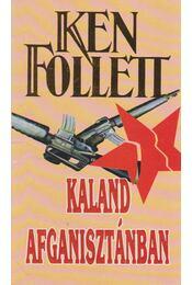 Kaland Afganisztánban - Ken Follett - Régikönyvek