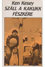 Száll a kakukk fészkére - Ken Kesey - Régikönyvek