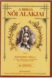 A Biblia női alakjai - Kenessey Béla - Régikönyvek