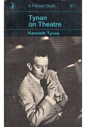 Tynan on Theatre - Kenneth Tynan - Régikönyvek