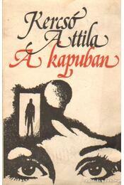 A kapuban - Kercsó Attila - Régikönyvek